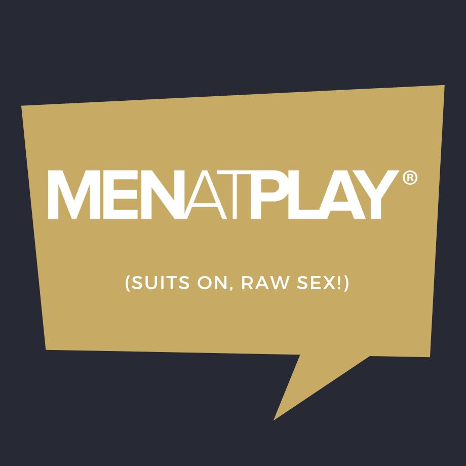 MENatPLAY Suits on, Raw Sex!